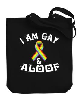 I Am Gay And Aloof Canvas Tote Bag