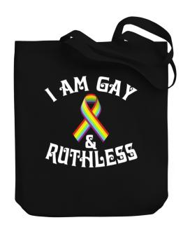 I Am Gay And Ruthless Canvas Tote Bag