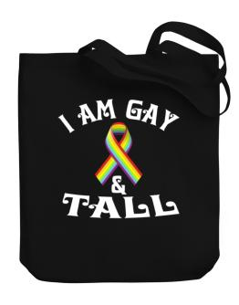 I Am Gay And Tall Canvas Tote Bag
