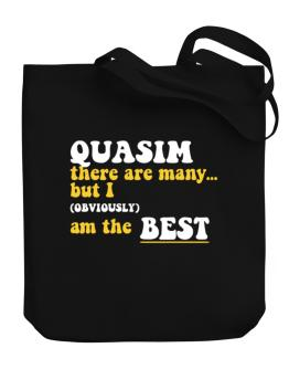 Quasim There Are Many... But I (obviously) Am The Best Canvas Tote Bag