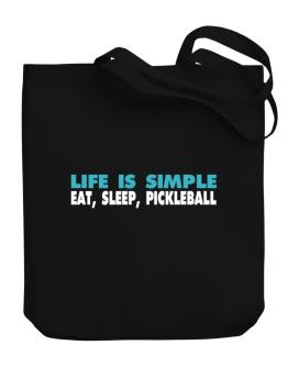 Life Is Simple . Eat, Sleep, Pickleball Canvas Tote Bag