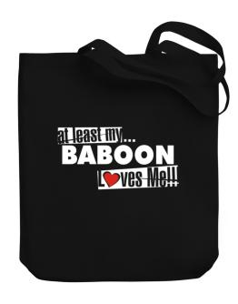 At Least My Baboon Loves Me ! Canvas Tote Bag
