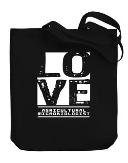 """ LOVE Agricultural Microbiologist "" Canvas Tote Bag"