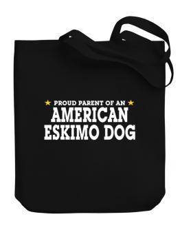 Proud Parent Of American Eskimo Dog Canvas Tote Bag