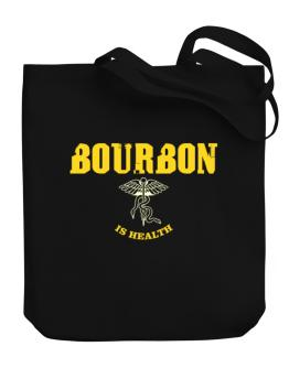 Bourbon Is Health Canvas Tote Bag