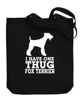 I have one thug Fox Terrier Canvas Tote Bag