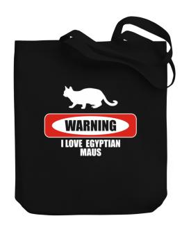 Warning I love Egyptian Maus Canvas Tote Bag