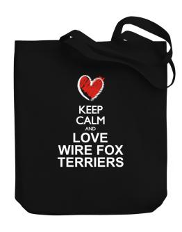 Keep calm and love Wire Fox Terriers chalk style Canvas Tote Bag