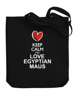Keep calm and love Egyptian Maus chalk style Canvas Tote Bag