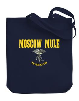 Moscow Mule Is Health Canvas Tote Bag