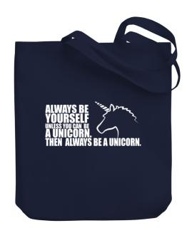 Bolso de Always be a unicorn
