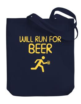 Will Run For Beer Canvas Tote Bag