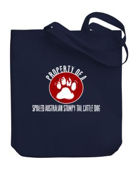Property of a spoiled Australian Stumpy Tail Cattle Dog Canvas Tote Bag