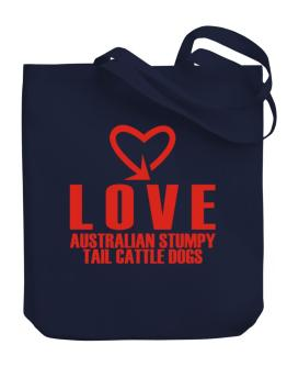 Love Australian Stumpy Tail Cattle Dogs cool style Canvas Tote Bag