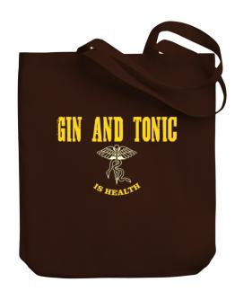 Gin and tonic Is Health Canvas Tote Bag