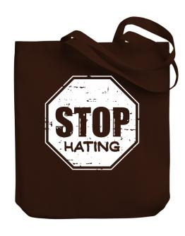 Stop Hating Canvas Tote Bag