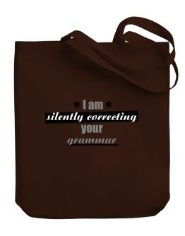 I am silently correcting your grammar Canvas Tote Bag