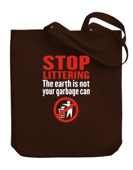 Bolso de Stop littering. The earth is not your garbage can
