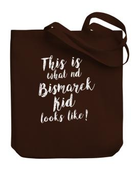 This is what a Bismarck kid looks like Canvas Tote Bag