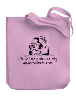 Only my guinea pig understands me Canvas Tote Bag