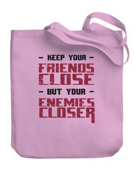 Keep your friends close Canvas Tote Bag