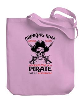 Bolso de Drinking rum before noon makes you a pirate not an alcoholic