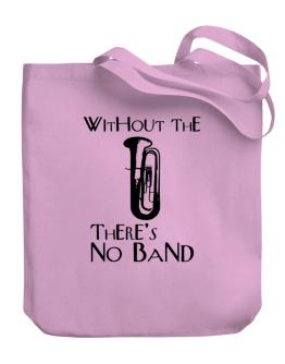 Without the Subcontrabass Tuba there