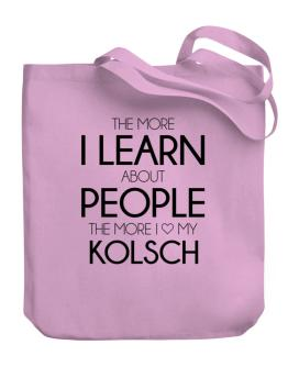 The more I learn about people the more I love my Kolsch Canvas Tote Bag