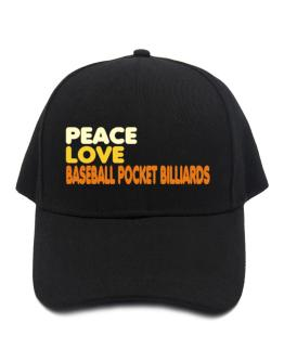 Peace , Love And Baseball Pocket Billiards Baseball Cap
