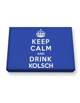 Keep calm and drink Kolsch Canvas square