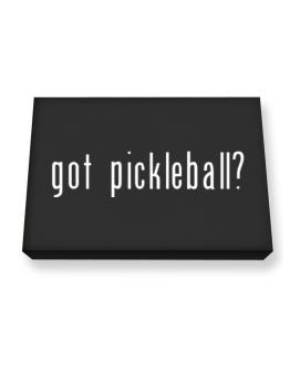 Got Pickleball? Canvas square