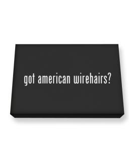 Got American Wirehairs? Canvas square