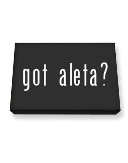 Got Aleta? Canvas square