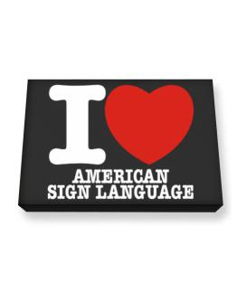 I Love American Sign Language Canvas square