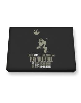 """"""" Life is simple... eat, sleep and play Volleyball """" Canvas square"""