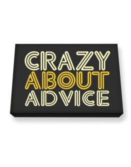 Crazy About Advice Canvas square