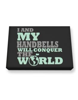 I And My Handbells Will Conquer The World Canvas square