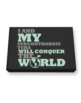 I And My Subcontrabass Tuba Will Conquer The World Canvas square