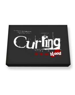 Curling Is In My Blood Canvas square