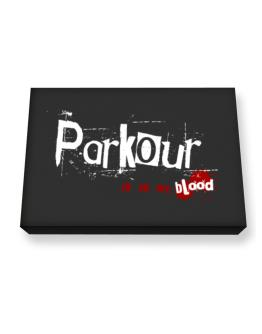 Parkour Is In My Blood Canvas square