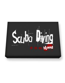 Scuba Diving Is In My Blood Canvas square