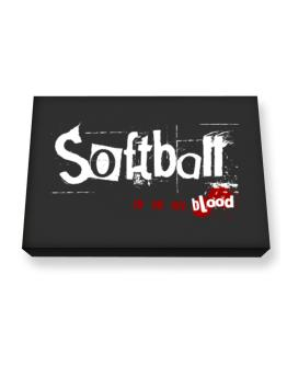 Softball Is In My Blood Canvas square
