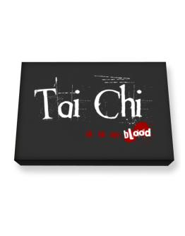 Tai Chi Is In My Blood Canvas square