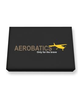 """ Aerobatics - Only for the brave "" Canvas square"