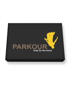 """"""" Parkour - Only for the brave """" Canvas square"""