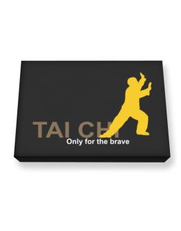 Tai Chi - Only For The Brave Canvas square