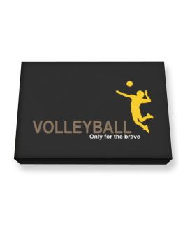 Volleyball - Only For The Brave Canvas square