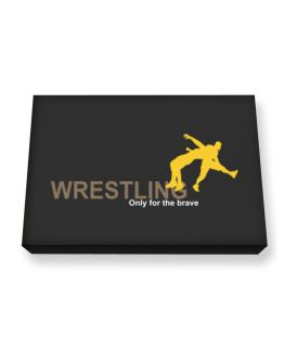 Wrestling - Only For The Brave Canvas square