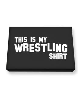 This Is My Wrestling Shirt Canvas square