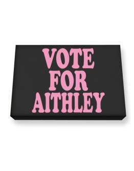 Vote For Aithley Canvas square